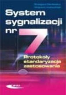 System sygnalizacji nr 7. Protokoły, standaryzacja, zastosowania