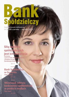 Bank Spółdzielczy nr 3/580 czerwiec-sierpień 2015 - Wizerunek sektora bankowości spółdzielczej w polskich mediach