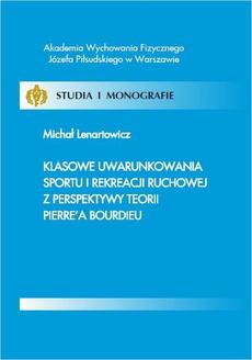 Klasowe uwarunkowania sportu i rekreacji ruchowej z perspektywy teorii Pierre'a Bourdieu