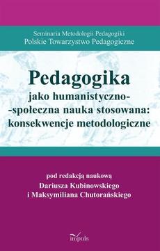 Pedagogika jako humanistyczno-społeczna nauka stosowana: konsekwencje metodologiczne