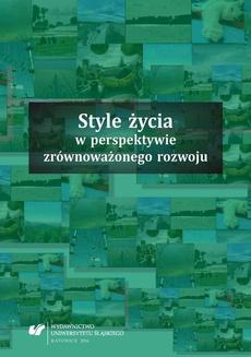Style życia w perspektywie zrównoważonego rozwoju - 01 Zrównoważony rozwój a style życia w teorii i praktyce społecznej. Słowo wstępne