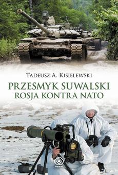 Przesmyk suwalski. Rosja kontra NATO