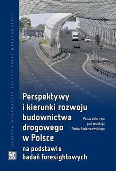 Perspektywy i kierunki rozwoju budownictwa drogowego w Polsce na podstawie badań foresightowych