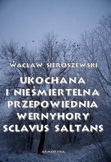 Ukochana i nieśmiertelna. Przepowiednia Wernyhory, Sclavus saltans – wspomnienie z Syberii