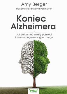 Koniec Alzheimera. Jak zatrzymać utratę pamięci i zmiany degeneracyjne mózgu