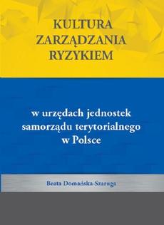 Kultura zarządzania ryzykiem w urzędach jednostek samorządu terytorialnego w Polsce