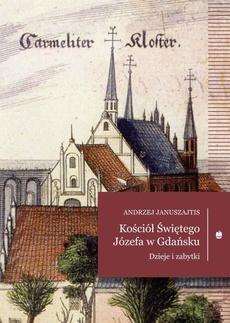 Kościół Świętego Józefa. Dzieje i zabytki