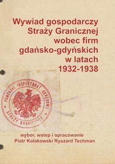 Wywiad gospodarczy Straży Granicznej wobec firm gdańsko-gdyńskich w latach 1932-1938