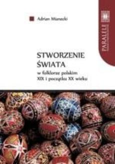 Stworzenie świata w folklorze polskim XIX i początku XX wieku