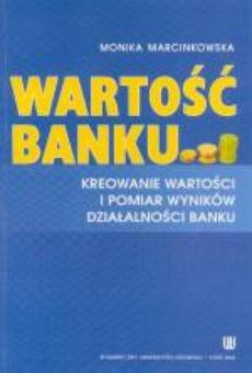 Wartość banku. Kreowanie wartości i pomiar wyników działalności banku
