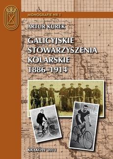 Galicyjskie stowarzyszenia kolarskie 1886 – 1914