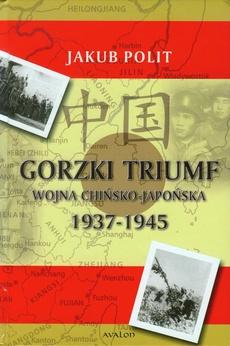 Gorzki Triumf Wojna chińsko-japońska 1937-1945