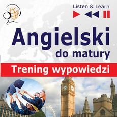 Angielski Matura ustna. Trening wypowiedzi