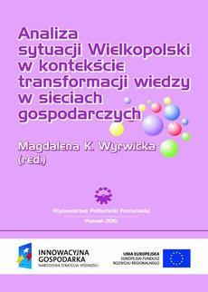 Analiza sytuacji Wielkopolski w kontekście transformacji wiedzy w sieciach gospodarczych