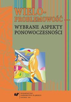 Wieloproblemowość – wybrane aspekty ponowoczesności - Pamięć o przeszłości jako element odtwarzania tożsamości narodowej mniejszości ukraińskiej w Polsce