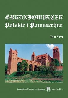 """""""Średniowiecze Polskie i Powszechne"""". T. 5 (9)"""