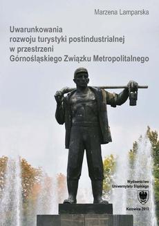 Uwarunkowania rozwoju turystyki postindustrialnej w przestrzeni Górnośląskiego Związku Metropolitalnego - 05 Wnioski, Literatura, Dokumentacja fotograficzna