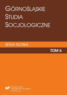 """""""Górnośląskie Studia Socjologiczne. Seria Nowa"""". T. 6 - 01 Wielokulturowość współczesna: terminy, idee, teorie i aktorzy"""