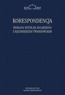 Korespondencja Romana Witolda Ingardena z Kazimierzem Twardowskim