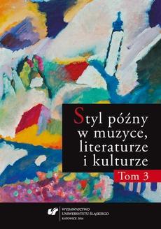 """Styl późny w muzyce, literaturze i kulturze. T. 3 - 03 """"Klavierstücke"""" op. 118 Johannesa Brahmsa. Zbiór czy cykl?"""