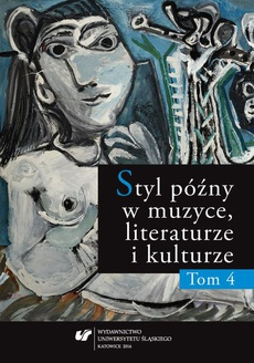 Styl późny w muzyce, literaturze i kulturze. T. 4