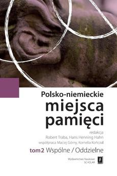 Polsko-niemieckie miejsca pamięci Tom 2