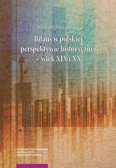 Bilans w polskiej perspektywie historycznej – wiek XIX i XX