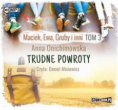 Maciek Ewa Gruby i inni Tom 3 Trudne powroty