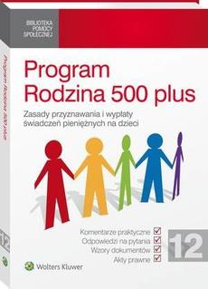 Program Rodzina 500 plus. Zasady przyznawania i wypłaty świadczeń pieniężnych na dzieci