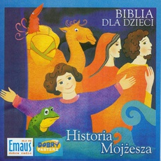 Biblia dla Dzieci. Historia Mojżesza