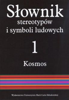 Słownik stereotypów i symboli ludowych t. 1 z. IV, Kosmos. Świat, światło, metale