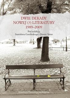 Dwie dekady nowej (?) literatury 1989-2009