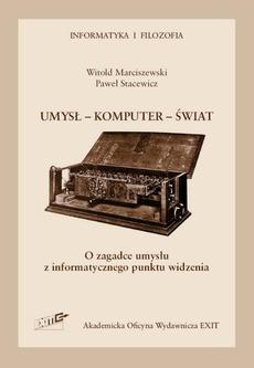 Umysł-komputer-świat. O zagadce umysłu z informatycznego punktu widzenia