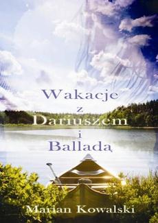 Lato z Dariuszem i Balladą