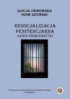 Resocjalizacja penitencjarna. Zarys problematyki