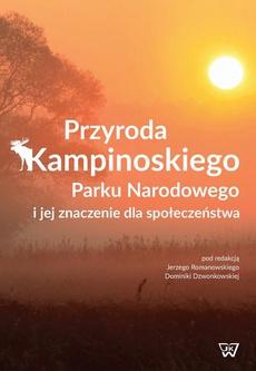 Przyroda Kampinoskiego Parku Narodowego i jej znaczenie dla społeczeństwa