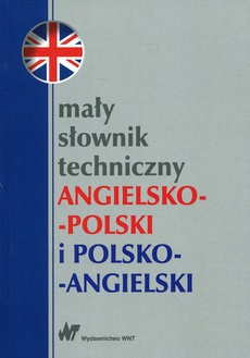 Mały słownik techniczny angielsko-polski i polsko-angielski