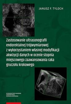 Zastosowanie ultrasonografii endorektalnej trójwymiarowej z wykorzystaniem własnej modyfikacji akwizycji danych w ocenie stopnia miejscowego zaawansowania raka gruczołu krokowego