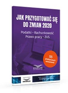 Jak przygotować się do zmian 2020. Podatki,rachunkowość,prawo pracy,ZUS