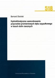 Hydroklimatyczne uwarunkowania przyrostów promieniowych dębu szypułkowego w lasach dolin rzecznych