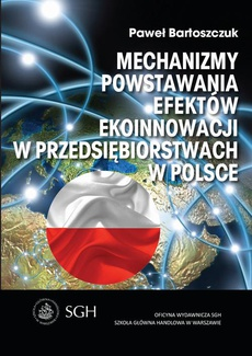 Mechanizmy powstawania efektów ekoinnowacji w przedsiębiorstwach w Polsce