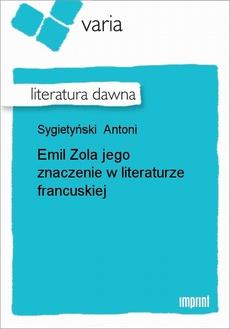 Emil Zola jego znaczenie w literaturze francuskiej