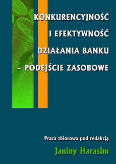 Konkurencyjność i efektywność działania banku - podejście zasobowe
