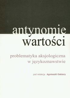 Antynomie wartości – problematyka aksjologiczna w językoznawstwie