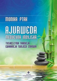 Ajurweda - medycyna indyjska. Tysiącletnia tradycja gwarancją Twojego zdrowia
