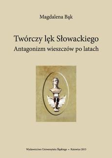 Twórczy lęk Słowackiego - 01 Rozdział I, Agon, czyli o relacji między Słowackim a Mickiewiczem