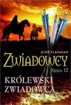 Zwiadowcy Księga 12 Królewski zwiadowca