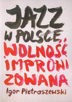 Jazz w Polsce Wolność improwizowana