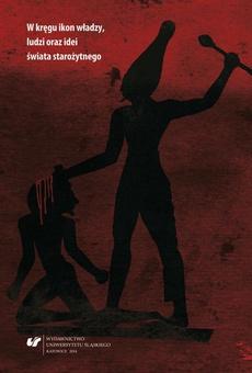 W kręgu ikon władzy, ludzi oraz idei świata starożytnego