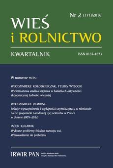 Wieś i Rolnictwo nr 2(171)/2016 - Włodzimierz Rembisz: Relacje wynagrodzenia i wydajności czynnika pracy w rolnictwie na tle gospodarki narodoweji jej sektorów w Polsce w okresie 2005-2012